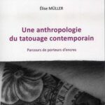 Une anthropologie du tatouage contemporain d'Elise Müller